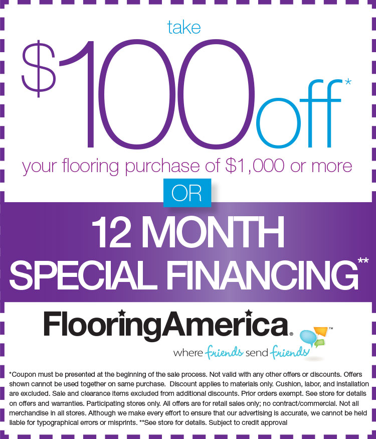 Coupon for $100 off your flooring purchase of $1,000 or more or 12 month special financing